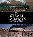 [Top Steam Railways of the World, Anthony Lambert, 1780095082
