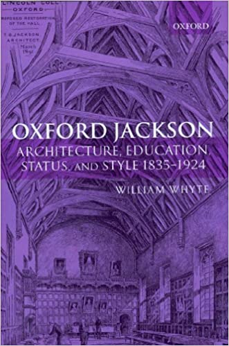 oxford jackson architecture education status and style 1835 1924 oxford historical monographs