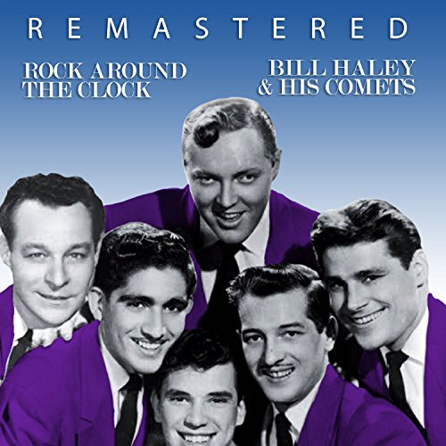 Rock Around The Clock Remastered By Bill Haley His Comets On
