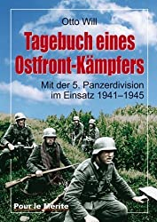 Tagebuch eines Ostfrontkämpfers: Mit der 5. Panzerdivision im Einsatz 1941?1945 von Will, Otto (2010) Gebundene Ausgabe