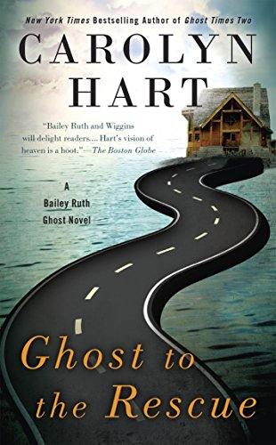 Ghost to the Rescue (A Bailey Ruth Ghost Novel Book 6)