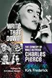 Write That Down! The Comedy of Male Actress Charles Pierce