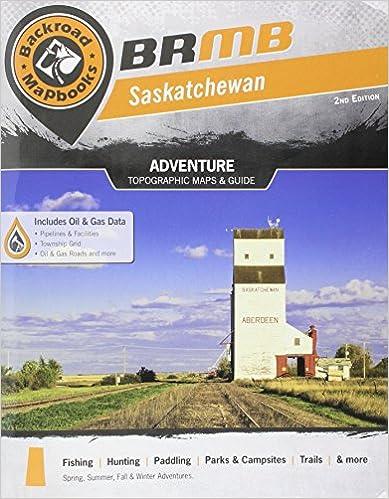 1st Edition Saskatchewan Backroad Mapbook