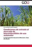 Condiciones de Entrada Al Mercado de Biocombustibles de USO Automotor