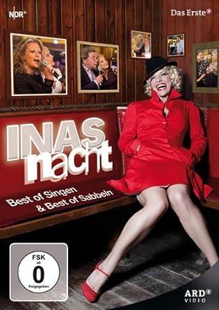 INAS NACHT - Best of Singen & Best of Sabbeln   ~ Ina Müller