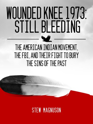 Wounded Knee 1973: Still Bleeding by [Magnuson, Stew]