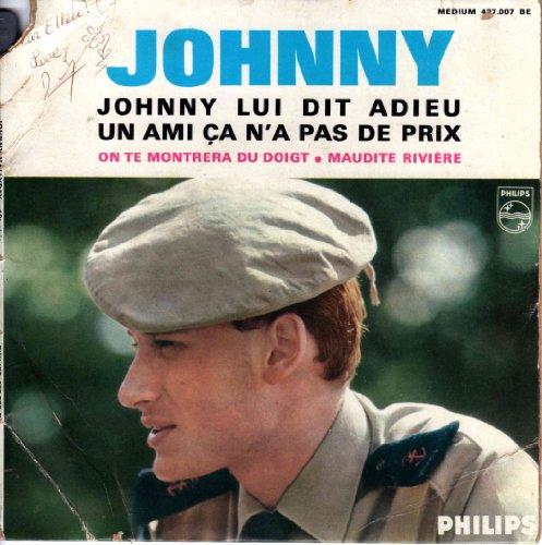 johnny-lui-dit-adieu-on-te-montrera-du-doigt-un-amis-ca-na-pas-de-prix-maudite-riviere