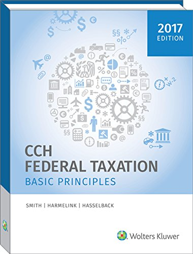 Federal Taxation: Basic Principles (2017) -  Smith, Ephraim P., Teacher's Edition, Hardcover