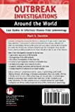 Outbreak Investigations Around The World: Case Studies in Infectious Disease Field Epidemiology
