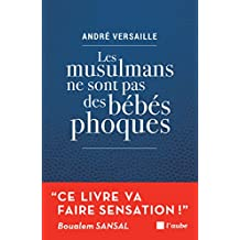 Les musulmans ne sont pas des bébés phoques: Pour en finir avec notre déni ! (French Edition)