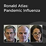 Ronald Atlas: Pandemic Influenza | Ronald Atlas