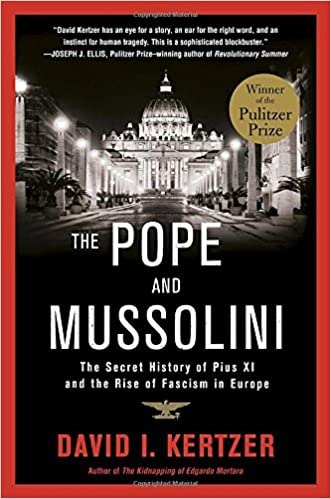 Book The Pope and Mussolini: The Secret History of Pius XI and the Rise of Fascism in Europe