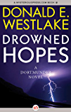 Drowned Hopes (The Dortmunder Novels Book 7)
