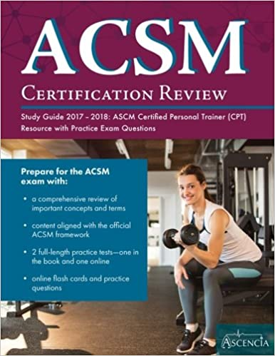acsm certification review study guide 2017-2018: ascm certified ...