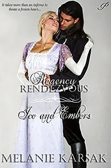 Ice and Embers (Regency Rendezvous Book 4) by [Karsak, Melanie]