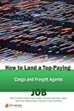 How to Land a Top-Paying Cargo and Freight Agents Job, Brad Andrews, 1742445934