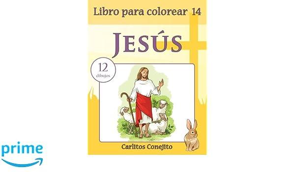 Libro para colorear Jesús: 12 dibujos: Volume 14: Amazon.es ...