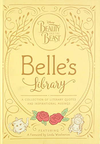 (Beauty and the Beast: Belle's Library: A collection of literary quotes and inspirational musings (Disney Beauty and the)