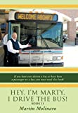 Hey, I'm Marty. I Drive the Bus! Book Ii, Martin Molinaro, 1452063680