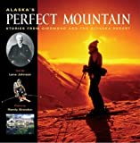 Alaska s Perfect Mountain: The Girdwood-Alyeska Ski Resort Story by Lana Johnson (2004-03-01)