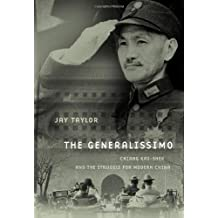The Generalissimo: Chiang Kai-shek and the Struggle for Modern China
