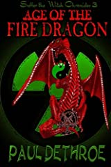 Age of the Fire Dragon (Suffer the Witch) (Volume 3) Paperback