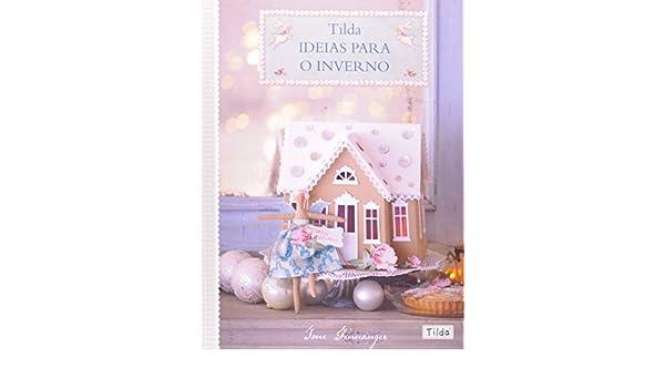 Tilda. Ideias Para o Inverno Em Portuguese do Brasil: Amazon.es: Tone Finnanger: Libros