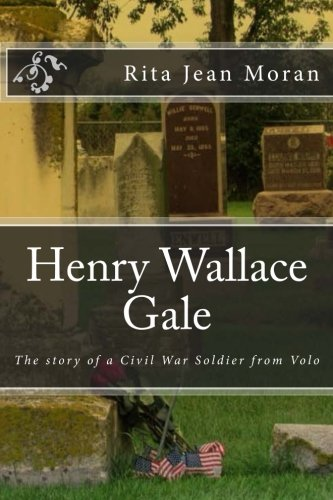 Henry Wallace Gale: The Story of a Civil War Soldier from Volo ebook