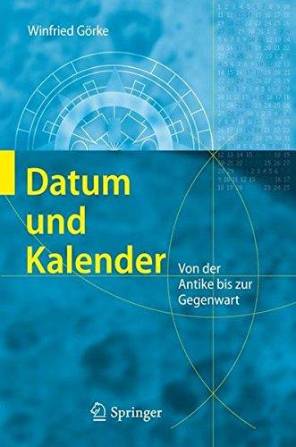 Datum und Kalender: Von der Antike bis zur Gegenwart (German Edition) by Springer