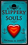 Slippery Souls (Contemporary Fantasy) (The Reluctant Vampire Trilogy Book 1)