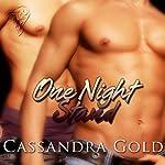 One Night Stand | Cassandra Gold