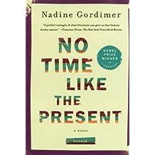 No Time Like the Present: A Novel