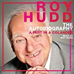 The Autobiography: A Fart in a Colander | Roy Hudd