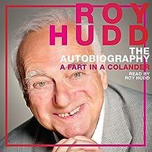 The Autobiography: A Fart in a Colander | Livre audio Auteur(s) : Roy Hudd Narrateur(s) : Roy Hudd