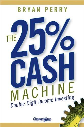 The 25% Cash Machine: Double Digit Income Investing (Smith Machine Accessories)