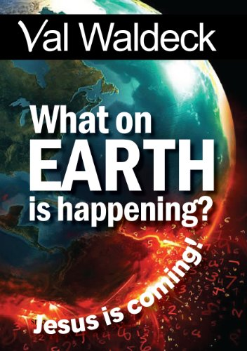 What On Earth Is Happening? Signs Of The End Times (Signs of the Times Book 1) by [Waldeck, Val]
