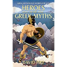 Greek Mythology stories for kids: Heroes of the Greek Myths (Tales, Pegasus, Heracles and Achilles) (Greek Stories for Young Children Book 3)