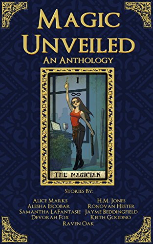 Magic Unveiled, An Anthology