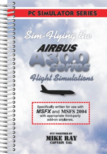Sim Flying the Airbus A300 Series (color)
