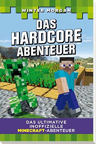 Das Hardcore Abenteuer Das Ultimative Inoffizielle Minecraft - Minecraft lustige hauser