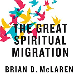 The Great Spiritual Migration Audiobook