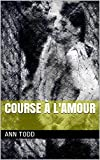 course ? l amour french edition