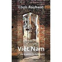 Viet Nam: La tragédie indochinoise (French Edition)
