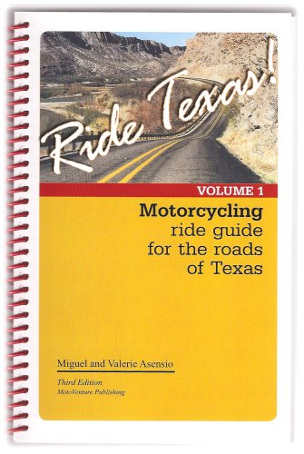 Ride Texas! Motorcycle Ride Guide for the Roads of Texas VOLUME (Texas Bike Rides)