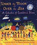Under the Moon and Over the Sea by John Agard (2007-09-17)
