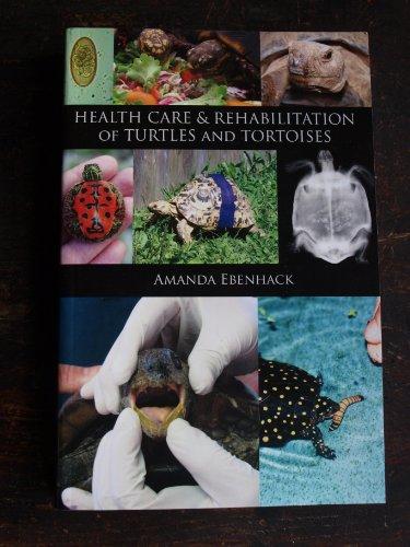 (Health Care & Rehabilitation of Turtles and Tortoises)