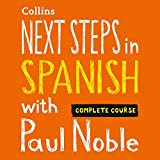 Next Steps in Spanish with Paul Noble for Intermediate Learners - Complete Course: Spanish Made Easy with Your Personal Language Coach