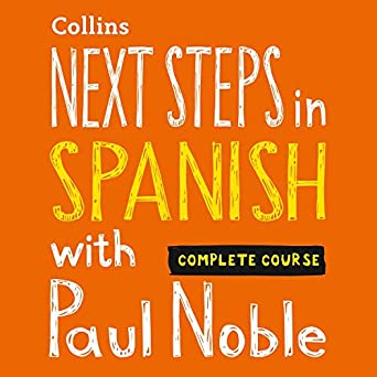 Amazon com: Next Steps in Spanish with Paul Noble - Complete