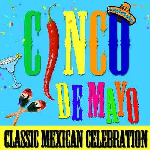 Varios Artistas Stream or buy for $9.49 · Cinco de Mayo! Classic Mexican.