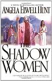 The Shadow Women, Angela Elwell Hunt, 0446692328